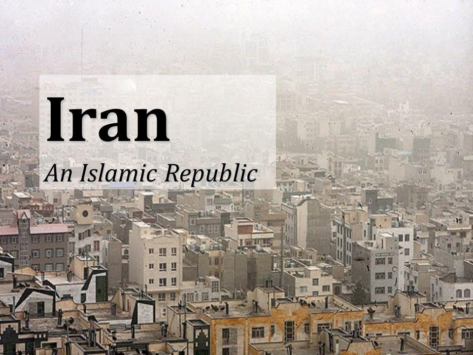 Iran An Islamic Republic