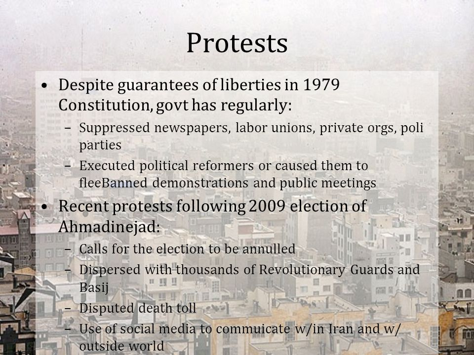 Protests Despite guarantees of liberties in 1979 Constitution, govt has regularly: –Suppressed newspapers, labor unions, private orgs, poli parties –E