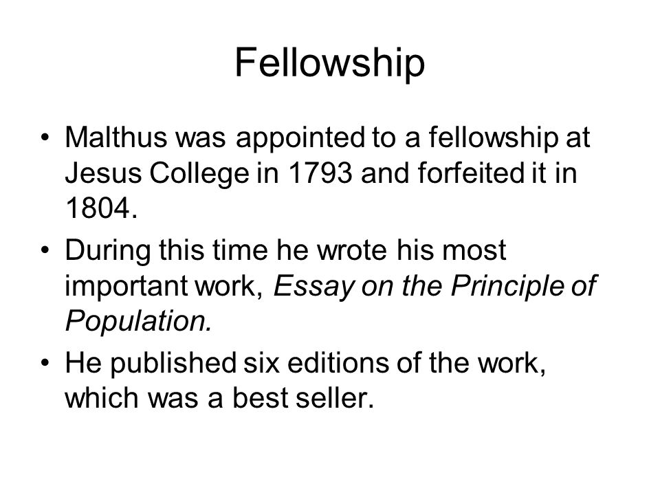 thomas robert malthus early life born in in a small town in  4 fellowship