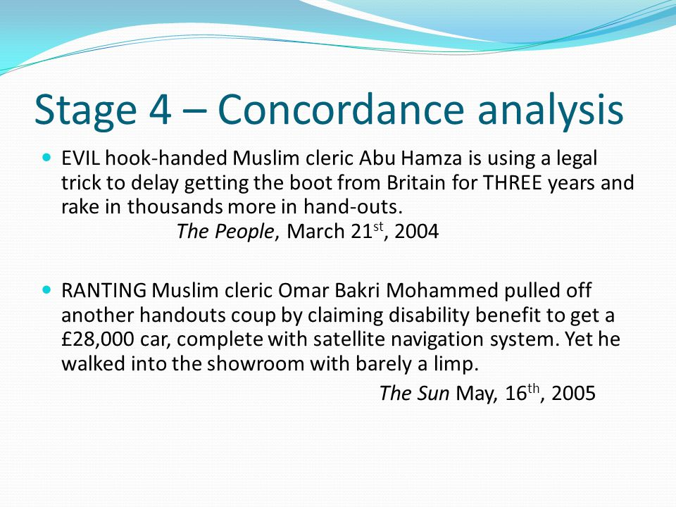 Stage 4 – Concordance analysis EVIL hook-handed Muslim cleric Abu Hamza is using a legal trick to delay getting the boot from Britain for THREE years