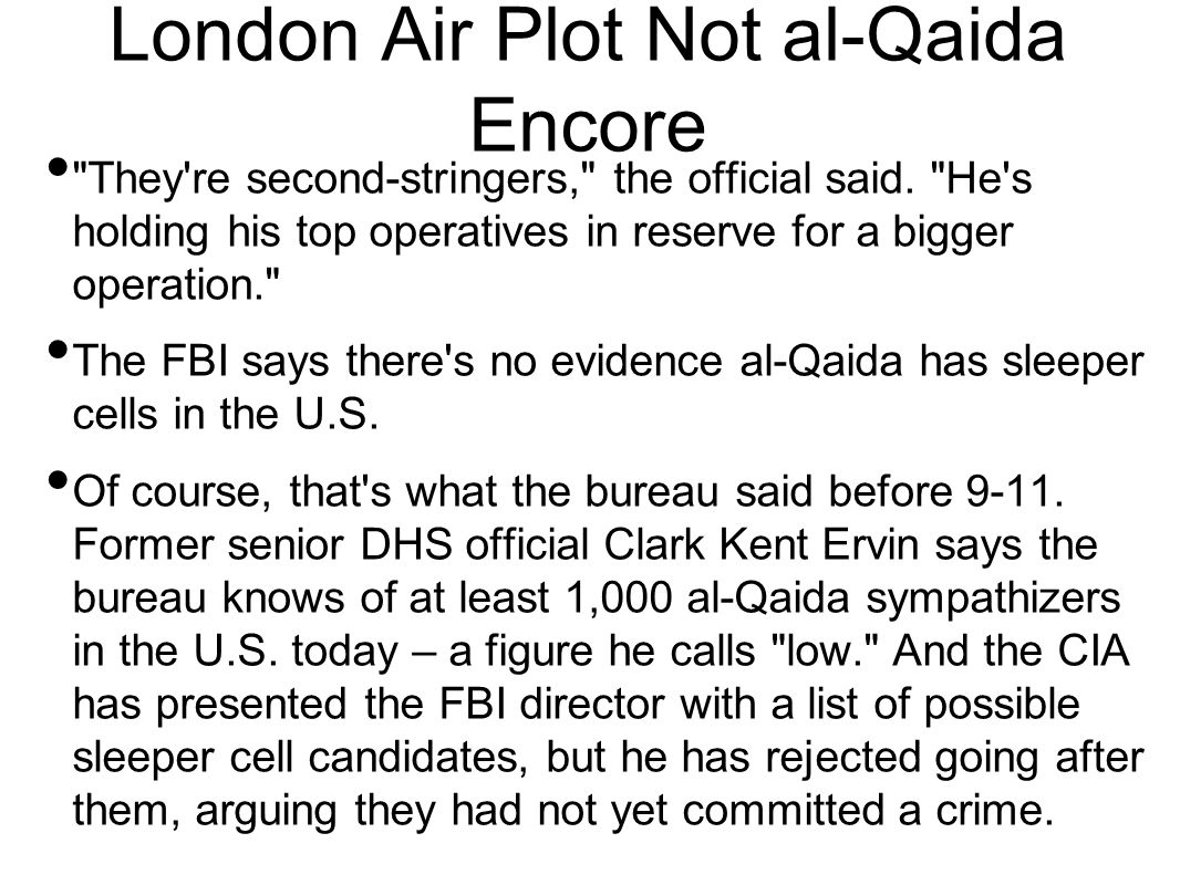 London Air Plot Not al-Qaida Encore They re second-stringers, the official said.