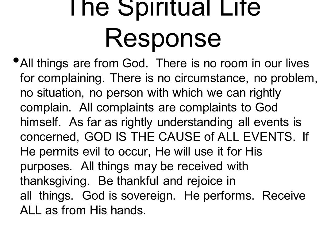 The Spiritual Life Response All things are from God.