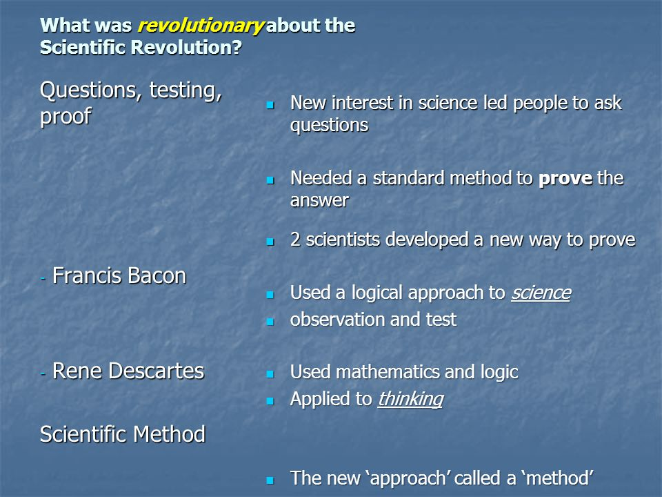 What was revolutionary about the Scientific Revolution.