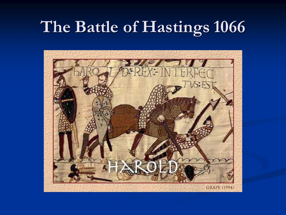 The Battle of Hastings 1066