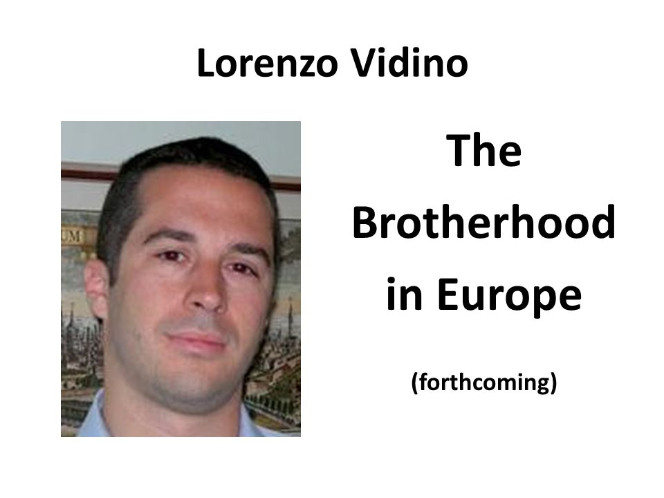 Lorenzo Vidino The Brotherhood in Europe (forthcoming)