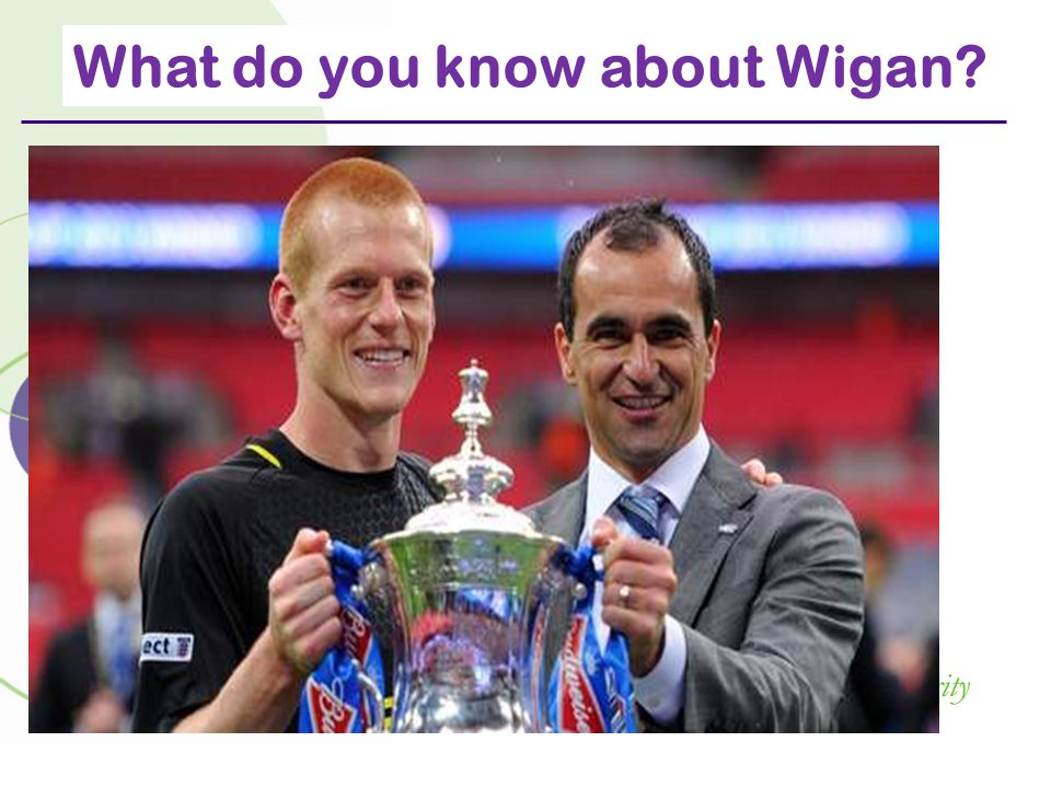 your hospitals, your health, our priority What do you know about Wigan?