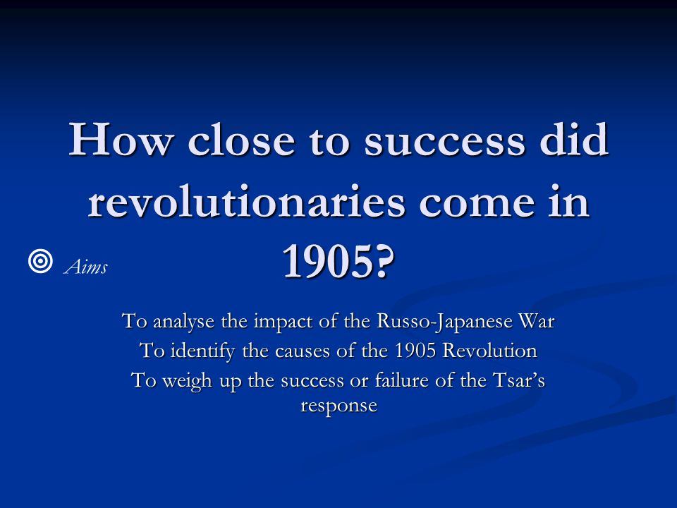 How close to success did revolutionaries come in 1905.