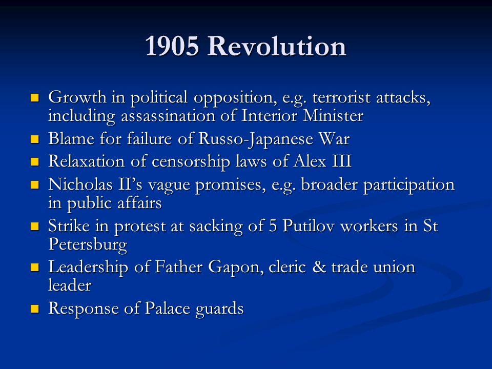 1905 Revolution Growth in political opposition, e.g. terrorist attacks, including assassination of Interior Minister Growth in political opposition, e
