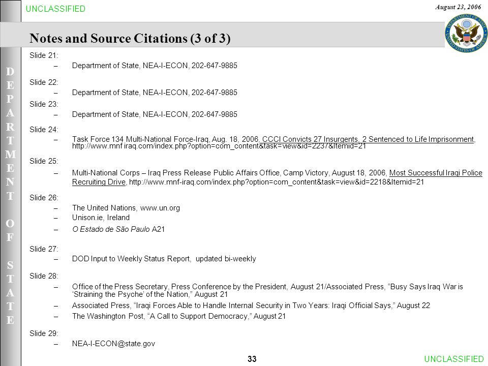 DEPARTMENTOFSTATEDEPARTMENTOFSTATE August 23, 2006 33UNCLASSIFIED Notes and Source Citations (3 of 3) Slide 21: – Department of State, NEA-I-ECON, 202