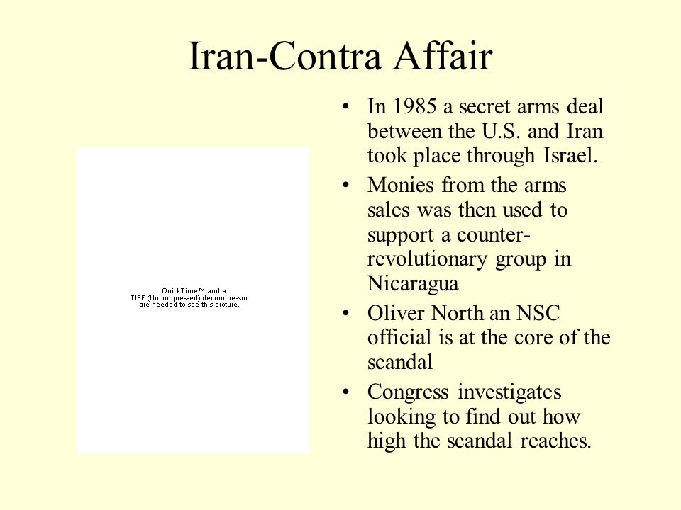 Iran-Contra Affair In 1985 a secret arms deal between the U.S.
