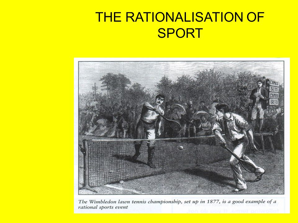 THE RATIONALISATION OF SPORT