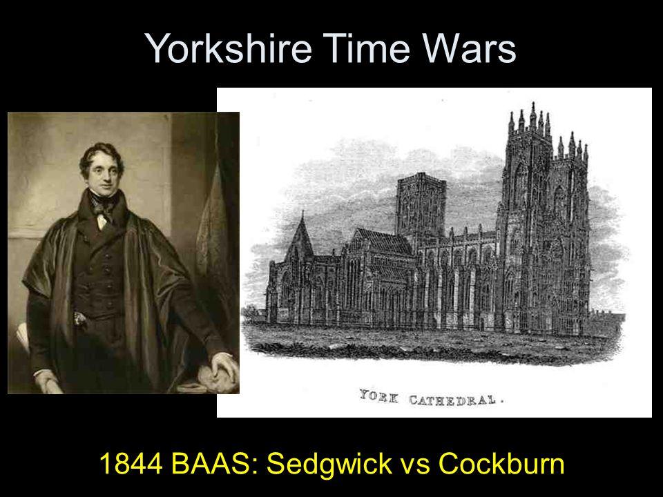 Yorkshire Time Wars 1844 BAAS: Sedgwick vs Cockburn