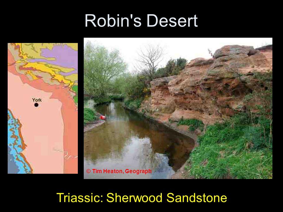 Robin s Desert Triassic: Sherwood Sandstone © Tim Heaton, Geograph