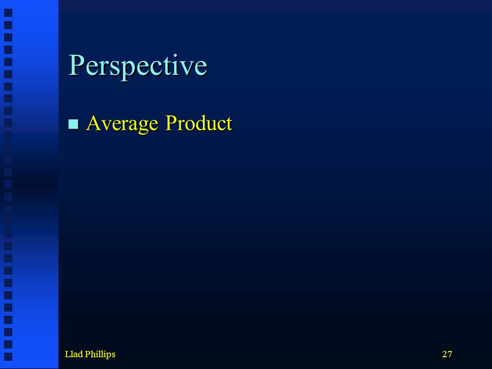 Llad Phillips27 Perspective Average Product Average Product