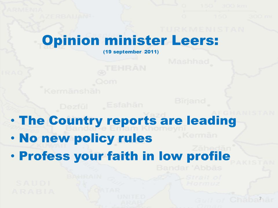 Opinion minister Leers: (19 september 2011) The Country reports are leading No new policy rules Profess your faith in low profile 7