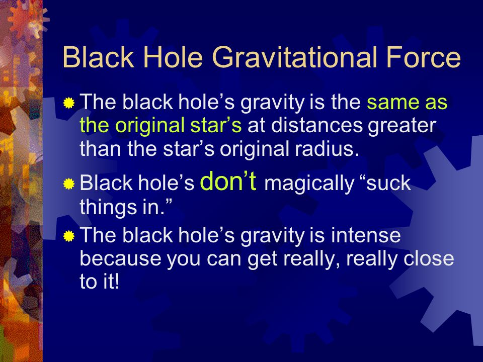 " The black hole's gravity is the same as the original star's at distances greater than the star's original radius.  Black hole's don't magically ""su"