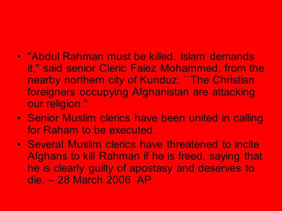 Abdul Rahman must be killed.