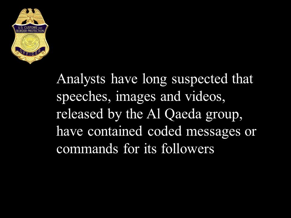 Analysts have long suspected that speeches, images and videos, released by the Al Qaeda group, have contained coded messages or commands for its follo