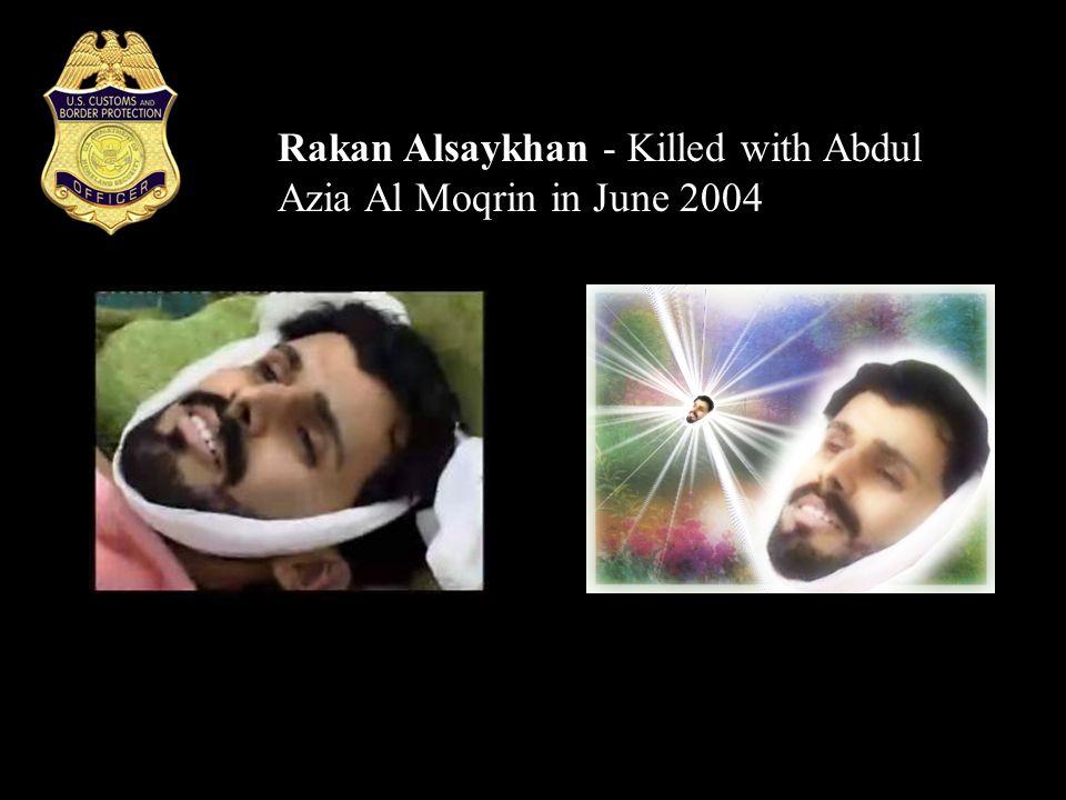Rakan Alsaykhan - Killed with Abdul Azia Al Moqrin in June 2004