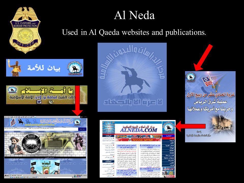 Al Neda Used in Al Qaeda websites and publications.
