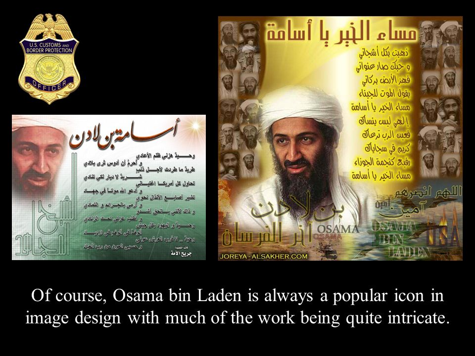 Of course, Osama bin Laden is always a popular icon in image design with much of the work being quite intricate.