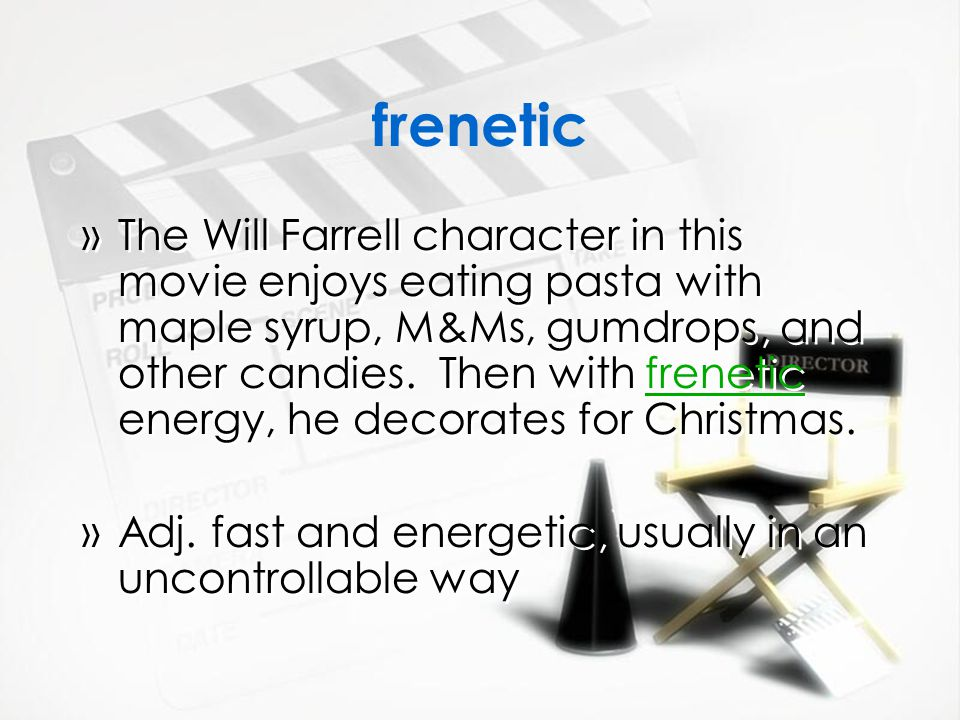 frenetic »The Will Farrell character in this movie enjoys eating pasta with maple syrup, M&Ms, gumdrops, and other candies.