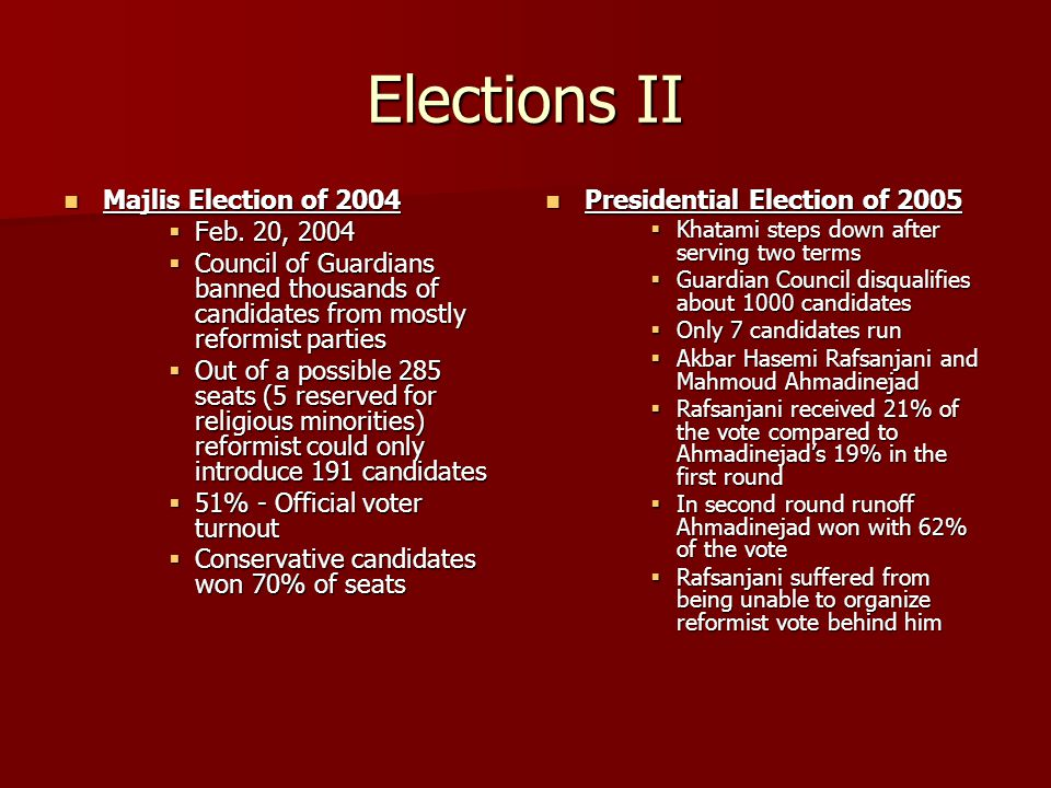 Elections II Majlis Election of 2004 Majlis Election of 2004  Feb. 20, 2004  Council of Guardians banned thousands of candidates from mostly reformi