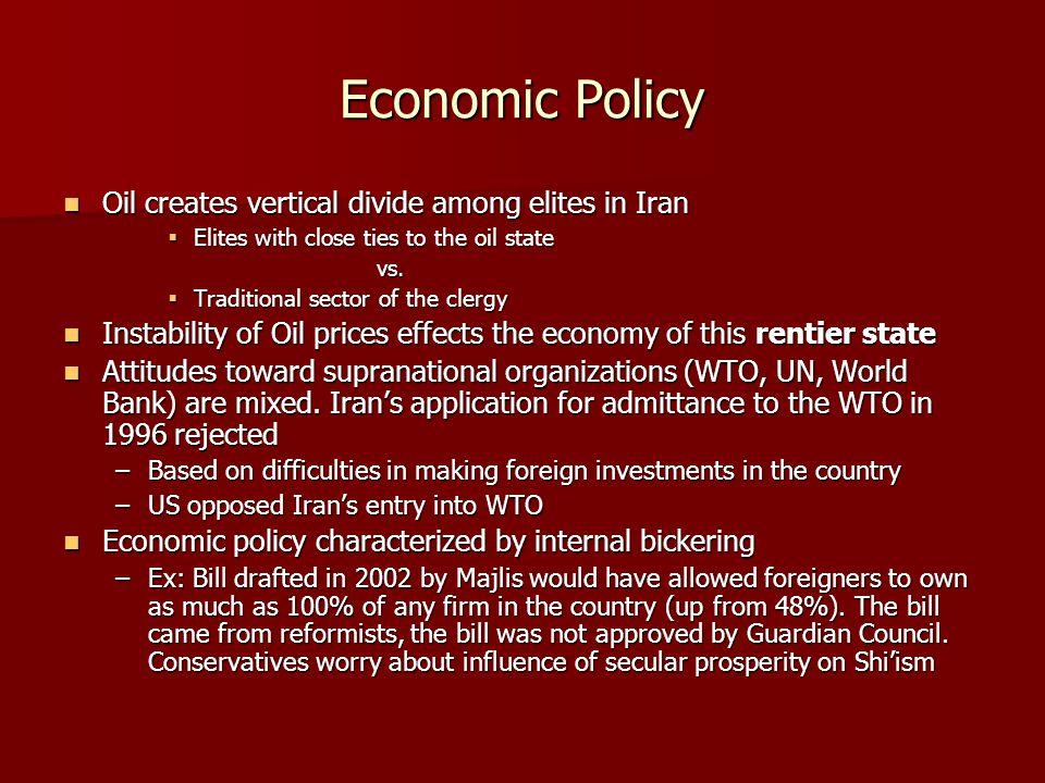 Economic Policy Oil creates vertical divide among elites in Iran Oil creates vertical divide among elites in Iran  Elites with close ties to the oil