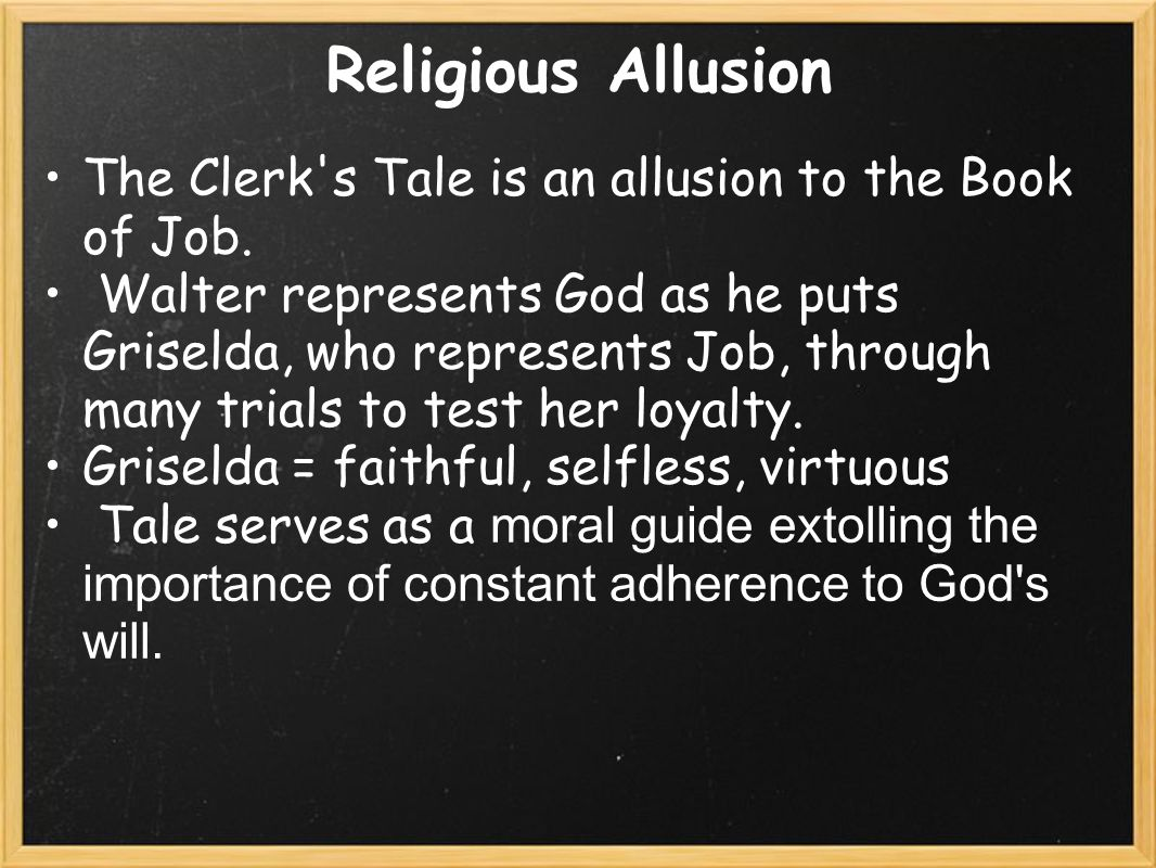 Religious Allusion The Clerk s Tale is an allusion to the Book of Job.