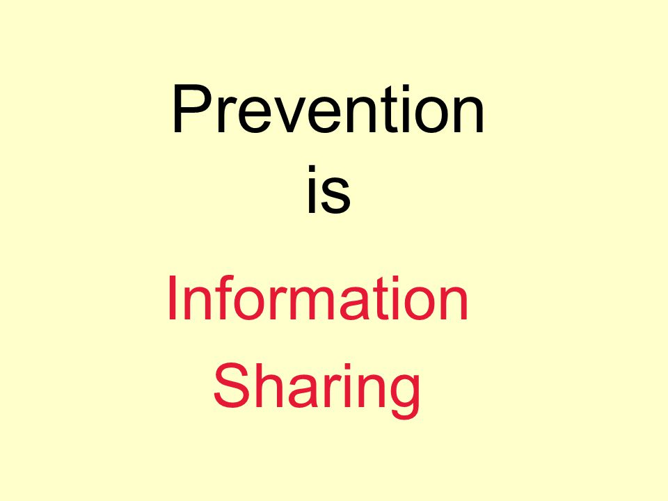 Prevention is Information Sharing