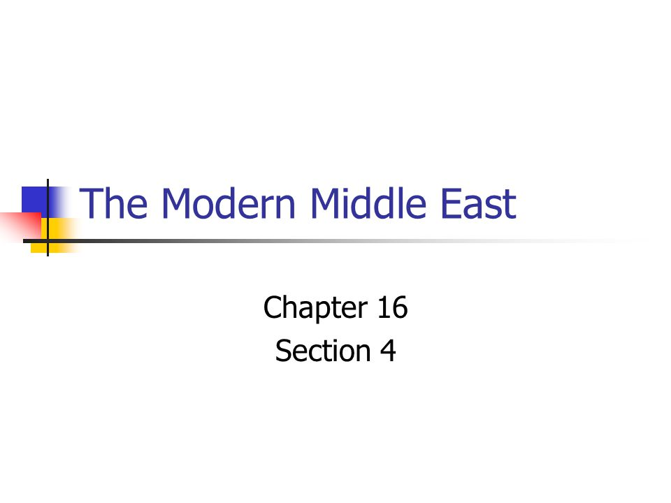 The Modern Middle East Chapter 16 Section 4