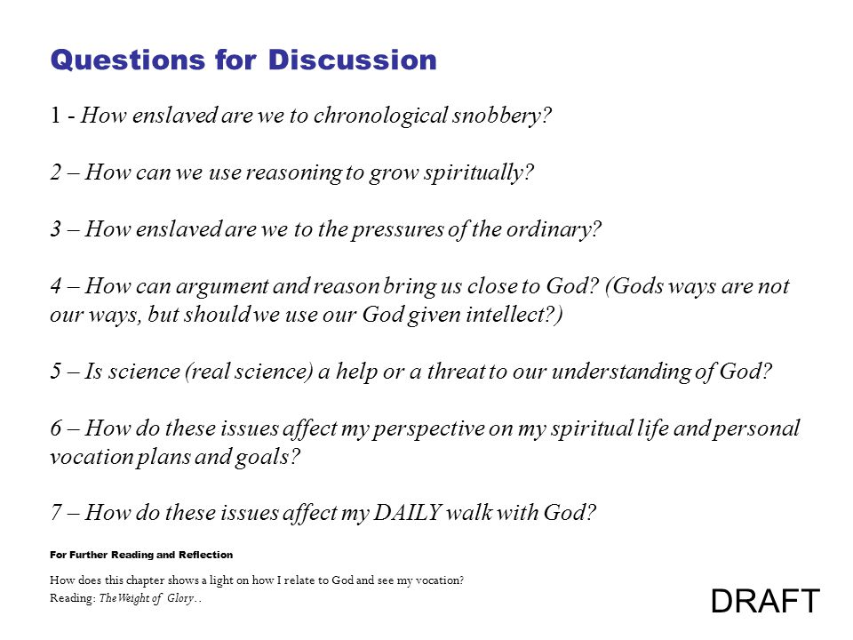 Questions for Discussion 1 - How enslaved are we to chronological snobbery.
