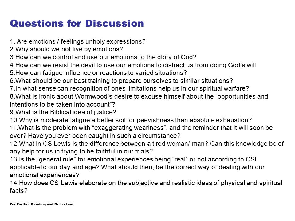 Questions for Discussion 1. Are emotions / feelings unholy expressions.