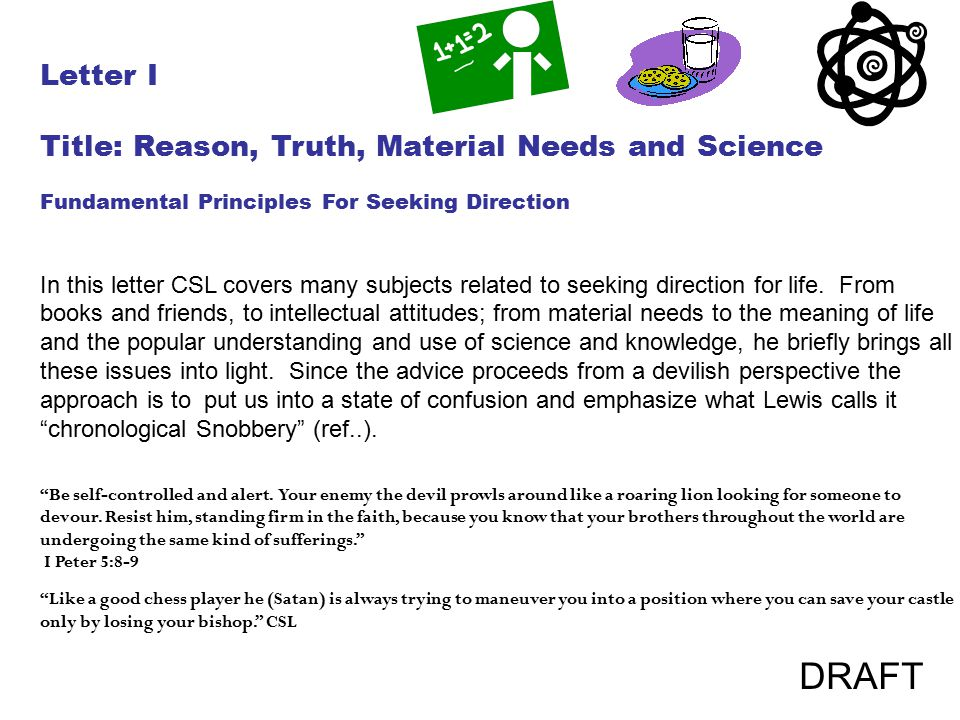 Letter I Title: Reason, Truth, Material Needs and Science Fundamental Principles For Seeking Direction In this letter CSL covers many subjects related to seeking direction for life.