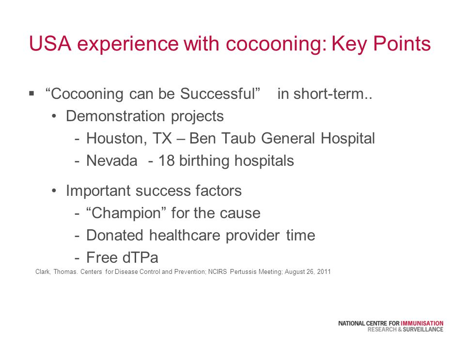 USA experience with cocooning: Key Points  Cocooning can be Successful in short-term..