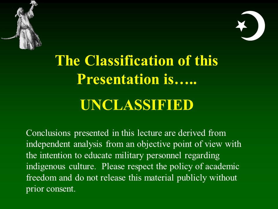  The Classification of this Presentation is…..