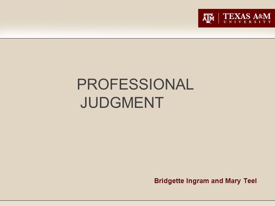 Bridgette Ingram and Mary Teel PROFESSIONAL JUDGMENT