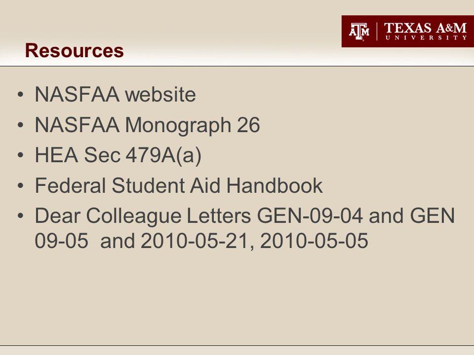 Resources NASFAA website NASFAA Monograph 26 HEA Sec 479A(a) Federal Student Aid Handbook Dear Colleague Letters GEN-09-04 and GEN 09-05 and 2010-05-21, 2010-05-05