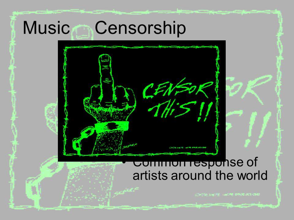 Music Censorship Common response of artists around the world