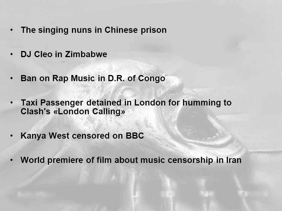 The singing nuns in Chinese prison DJ Cleo in Zimbabwe Ban on Rap Music in D.R.