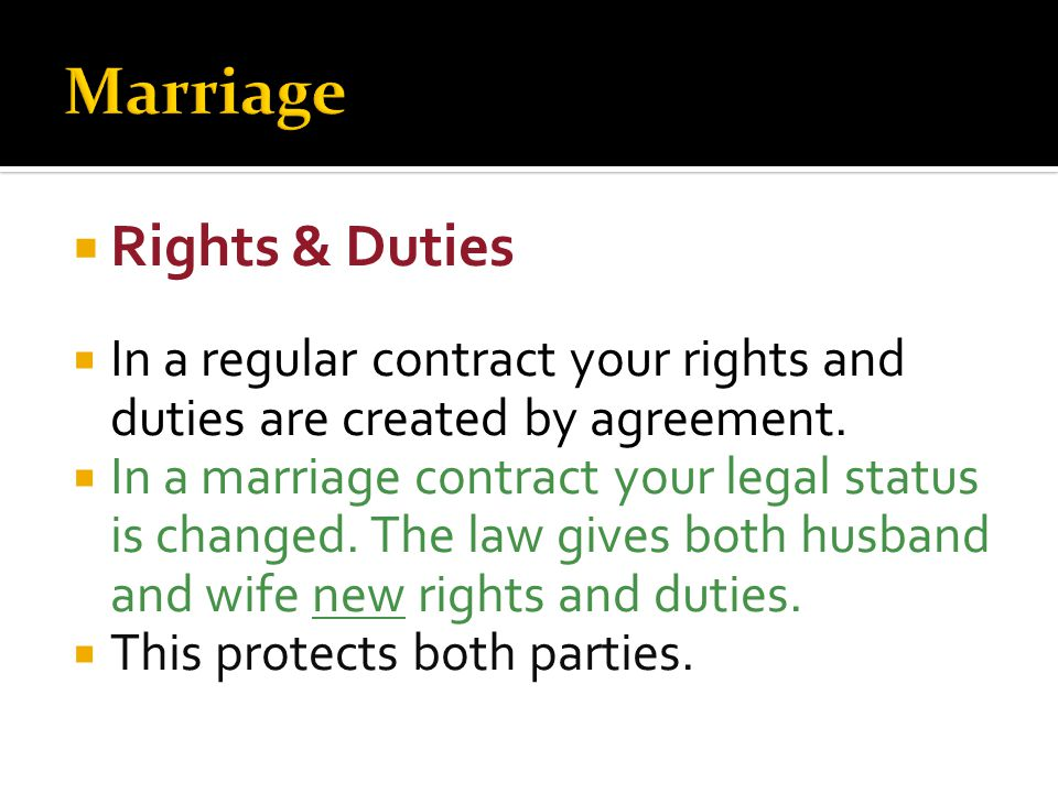  Rights & Duties  In a regular contract your rights and duties are created by agreement.