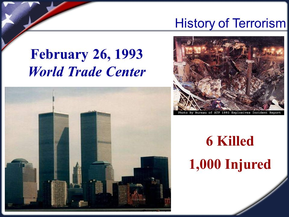 February 26, 1993 World Trade Center 6 Killed 1,000 Injured History of Terrorism