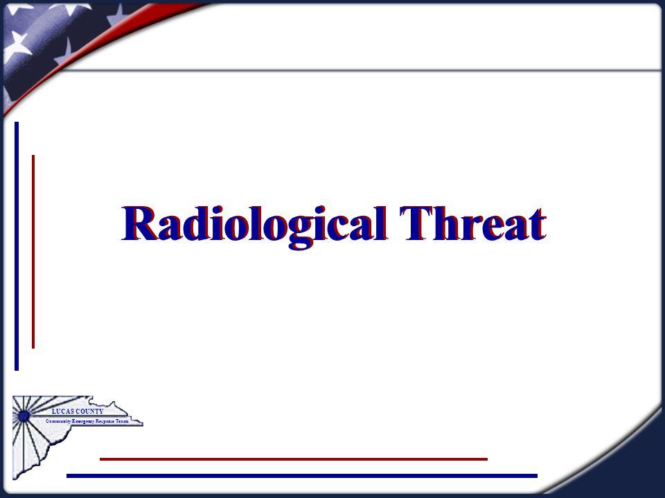 Radiological Threat LUCAS COUNTY Community Emergency Response Teams