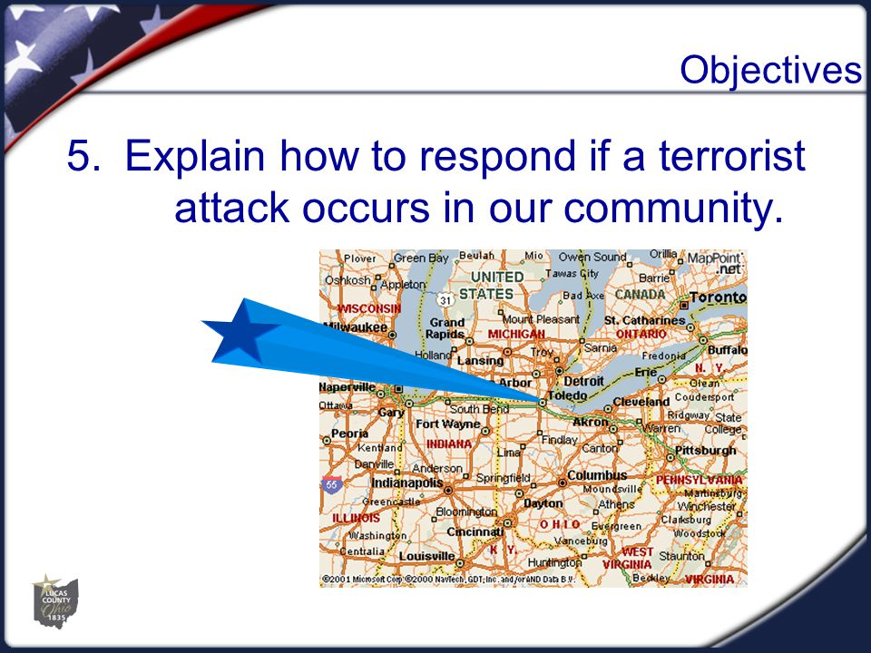 5.Explain how to respond if a terrorist attack occurs in our community. Objectives