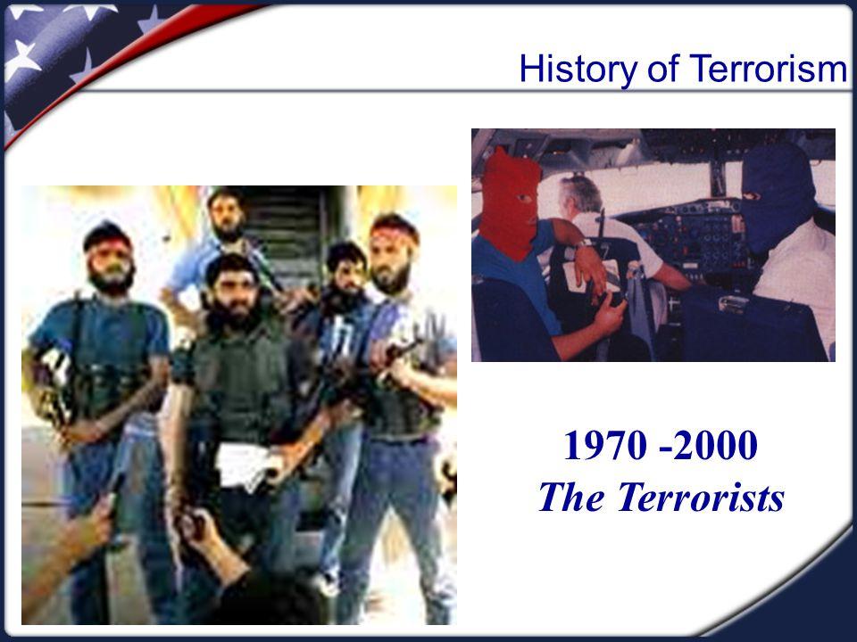 1970 -2000 The Terrorists