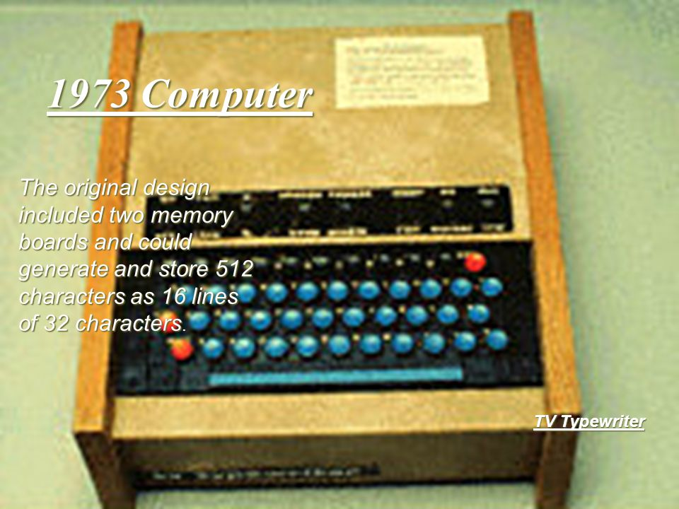 1973 Computer TV Typewriter The original design included two memory boards and could generate and store 512 characters as 16 lines of 32 characters Th