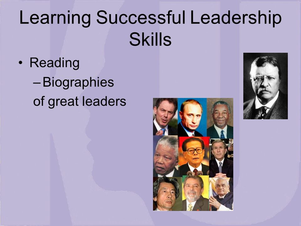 Learning Successful Leadership Skills Reading –Biographies of great leaders