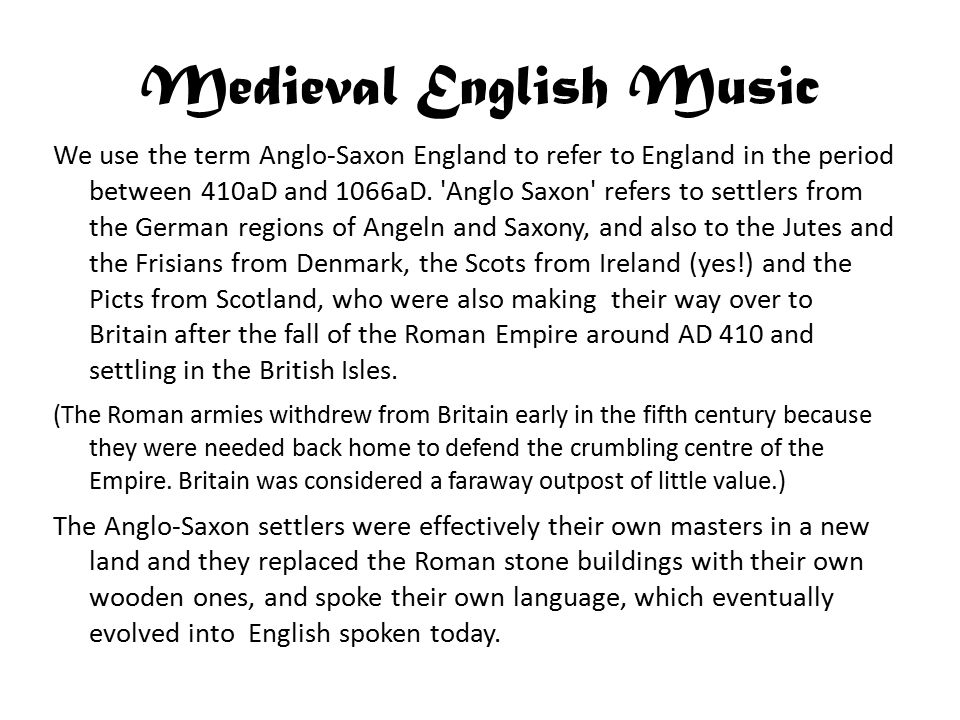 Medieval English Music Wind instruments: The Flute - Similar to our modern flutes.