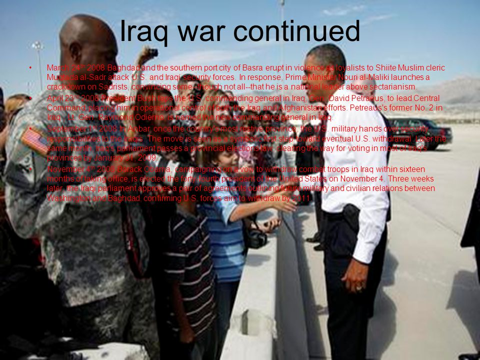 Iraq war continued March 24 th 2008 Baghdad and the southern port city of Basra erupt in violence as loyalists to Shiite Muslim cleric Muqtada al-Sadr attack U.S.