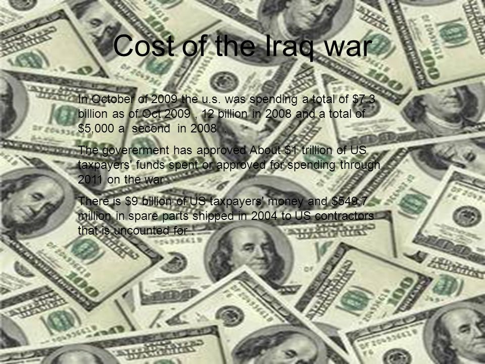 Cost of the Iraq war In October of 2009 the u.s.